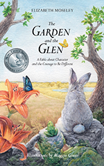 The GARDEN and the GLEN, A Fable about Character and the Courage to Be Different