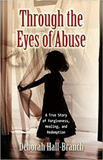 Deborah Hall-Branch - Through the Eyes of Abuse
