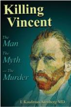 Killing Vincent: The Man, The Myth, and The Murder