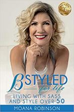 B Styled for Life - Living with Sass and Style Over 50